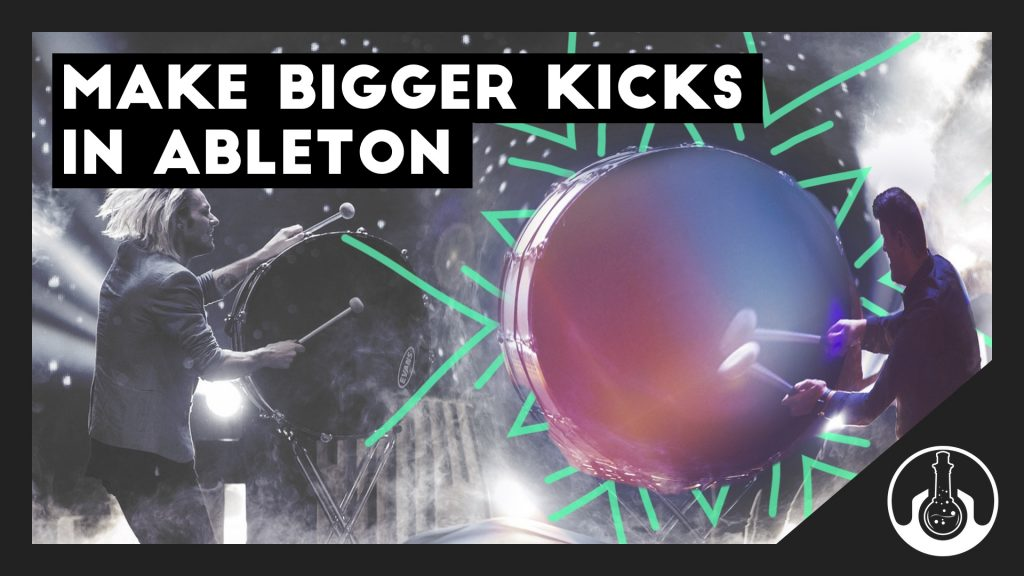 how to make bigger kicks in ableton