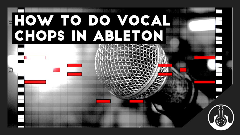 vocal chops in ableton