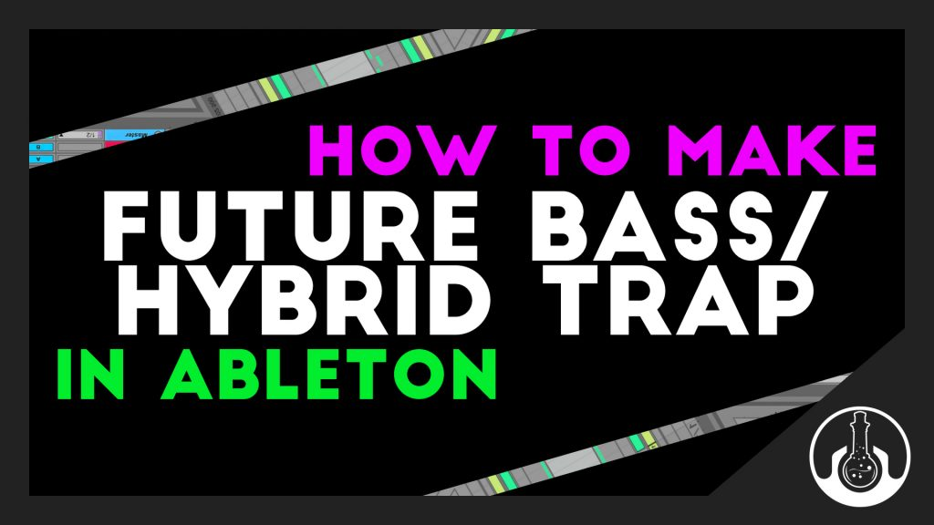 future bass ableton tutorial